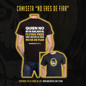 CAMISETA NO ERES DE FIAR MAKINEROS 90 Flying free
