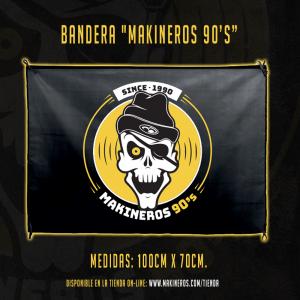 BANDERA MAKINEROS 90