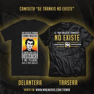 CAMISETA DE TRANQUIS NO EXISTE MAKINEROS 90